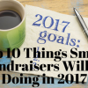 top-10-things-smart-fundraisers-will-be-doing-in-2017