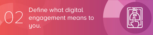 Define what digital engagement means to you.