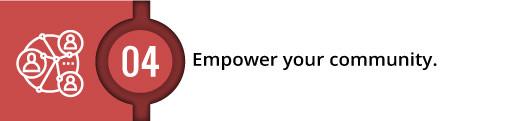 Empower your community (subhead)