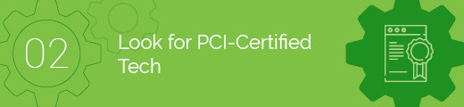Look for PCI-Certified Tech