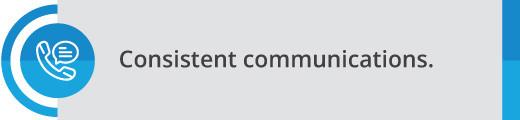 Maintain Consistent Communication