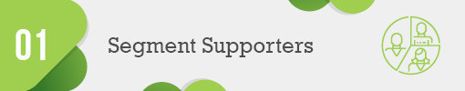1. Segment Your Supporters