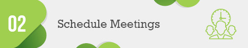 2. Schedule (Virtual) In-Person, Face-to-Face Meetings