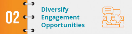 Diversify Engagement Opportunities